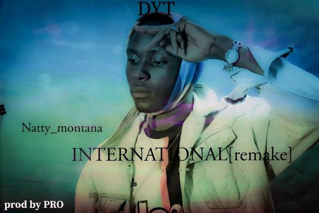 [MUSIC]Natty Montana:INTERNATIONAL(Remake) Prod.By PRO MP3 Download