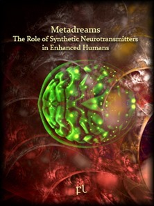 Metadreams - The Role of Synthetic Neurotransmitters in Enhanced Humans Cover
