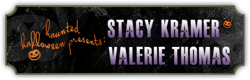 Haunted Halloween with Stacy Kramer & Valerie Thomas and a Giveaway