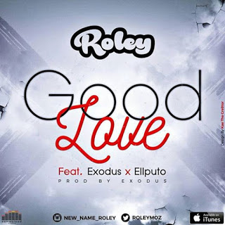 RoLey - Good Love ( feat Ell Puto & Exodus ) [ Download]