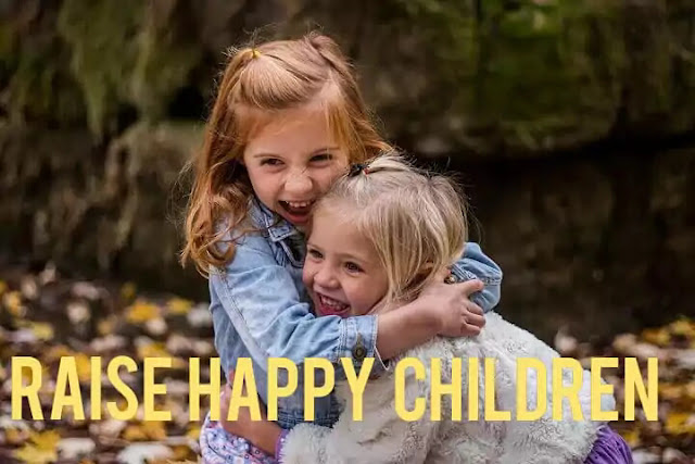 Parenting Tips that can help You in Raising Happy Children