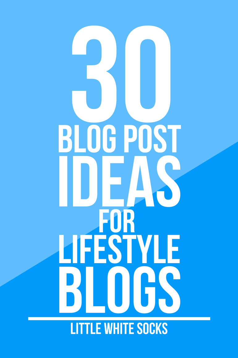blog post ideas for lifestyle blogs