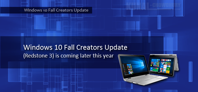 Windows 10 Fall Creators Update (Redstone 3) is coming later this year (www.kunal-chowdhury.com)
