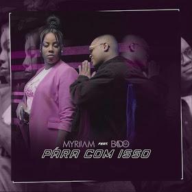 Myriiam Ft. Badoxa - Pára Com Isso [2019 DOWNLOAD]