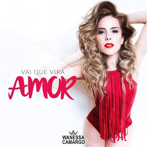 Vai Que Vira Amor – Wanessa Camargo
