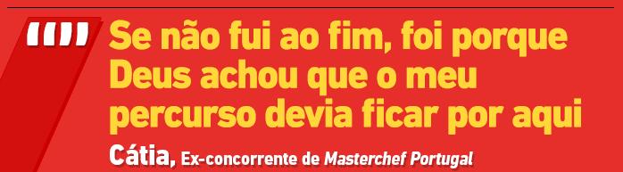 4 A Entrevista «Masterchef» - Cátia Goarmon