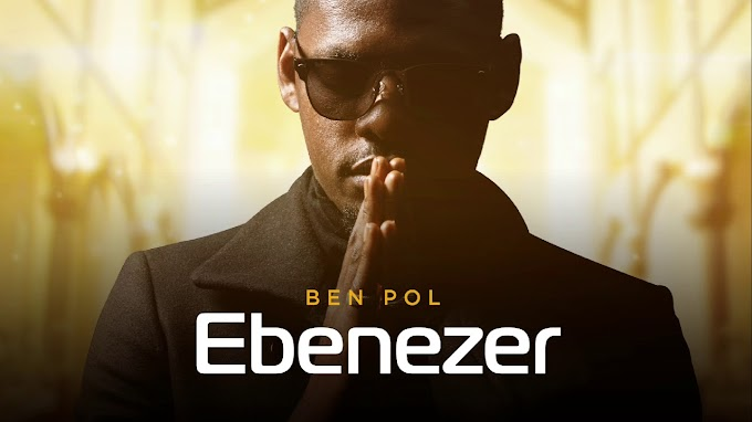 AUDIO | Ben Pol – Ebenezer | Download new song