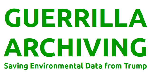 Logo for 'Guerrilla Archiving: Saving Environmental Data from Trump', an event on 17 December 2016 for copying huge quantities of U.S. government climate data onto independent servers to safeguard it from Trump's antiscience policies. Graphic: Technoscience Salon and Research Unit