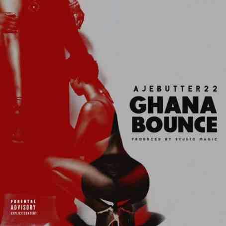 Ajebutter22 – Ghana Bounce