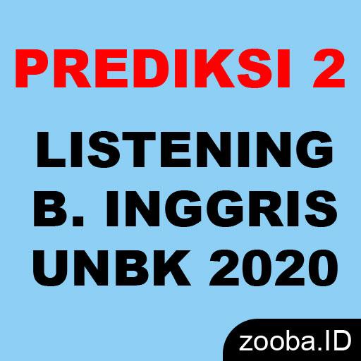 Prediksi UNBK 2020 Listening Bahasa Inggris