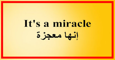 It's a miracle إنها معجزة