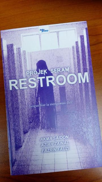 Projek Seram Restroom oleh Akma Saidon, Aziah Zainal dan Fazrin Fauzi