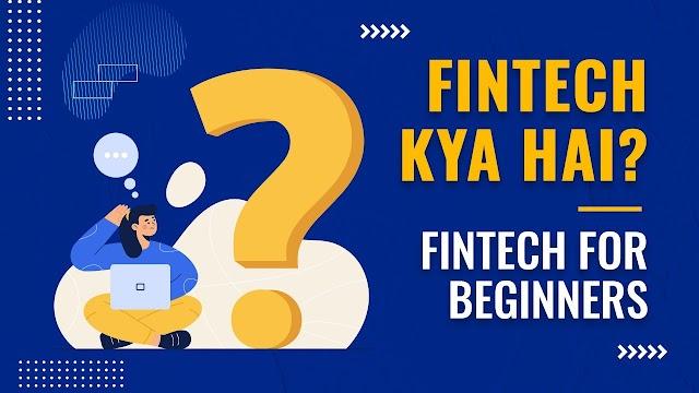FIntech Kya hai? Beginner's guide to Fintech