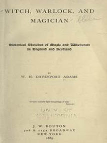 Cover of William Henry Davenport Adams's Book Witch Warlock And Magician Historical Sketches of Magic and Witchcraft OCR Version