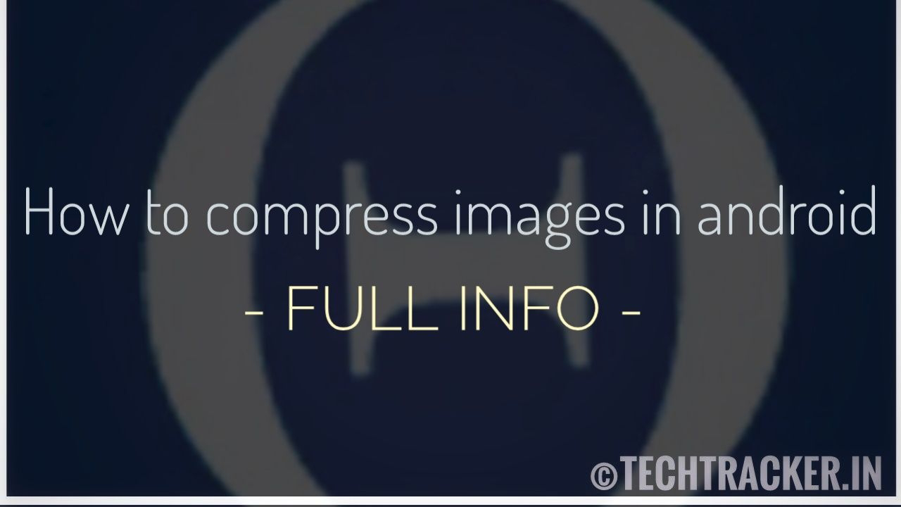How to compress images in android !