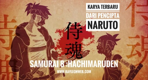 Masashi Kishimoto sang pencipta Naruto mengeluarkan serial Manga baru : Samurai 8 Hachimaruden