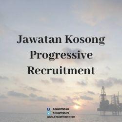 Jawatan Kerja Kosong Offshore Oil & Gas Progressive Recruitment