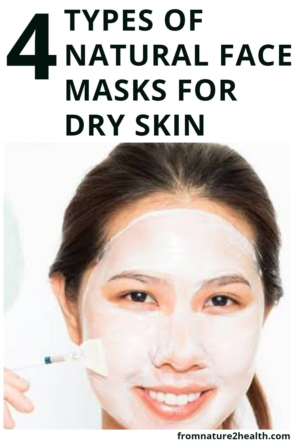 4 Types of Natural Face Masks for Dry Skin