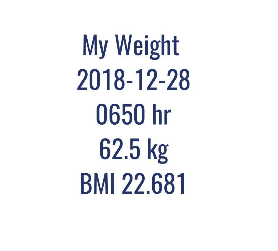 My Weight 2018-12-28 at 0650 HR 62.5 kg BMI 22.681
