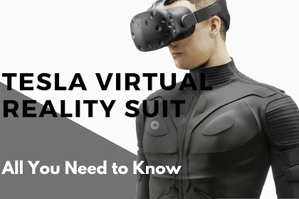Tesla Virtual Reality Suit - 6 Awesome Things You Need to Know