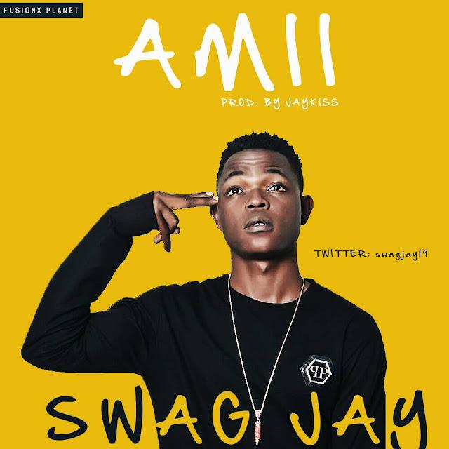 Music: Swag Jay – Amii