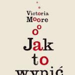 "Victoria Moore ""Jak to wypić"", Vesper, Poznań 2010.jpg"