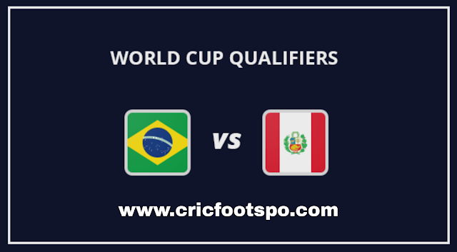 World Cup Qualifiers: Brazil Vs Peru  Stream Online  Free Match Preview and Lineup.