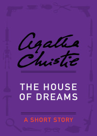 The House of Dreams By Agatha Christie
