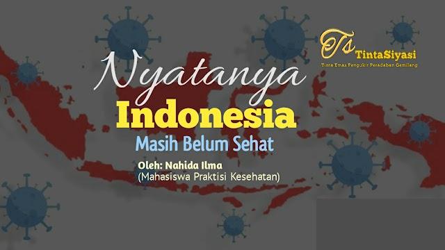 Nyatanya Indonesia Masih Belum Sehat