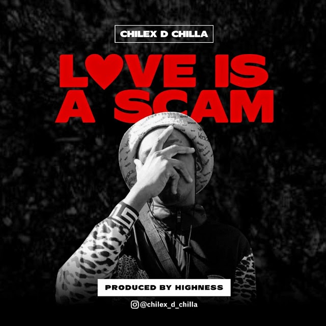 [Music] Chilex - Love is a scam - Prod by highness