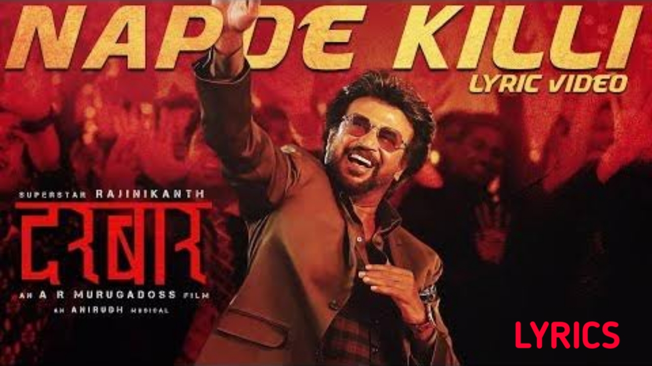 Napde Killi Song Lyrics- Darbar, Rajinikanth, Hindi Song