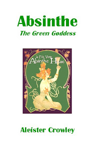 Cover of Aleister Crowley's Book Absinthe the Green Goddess