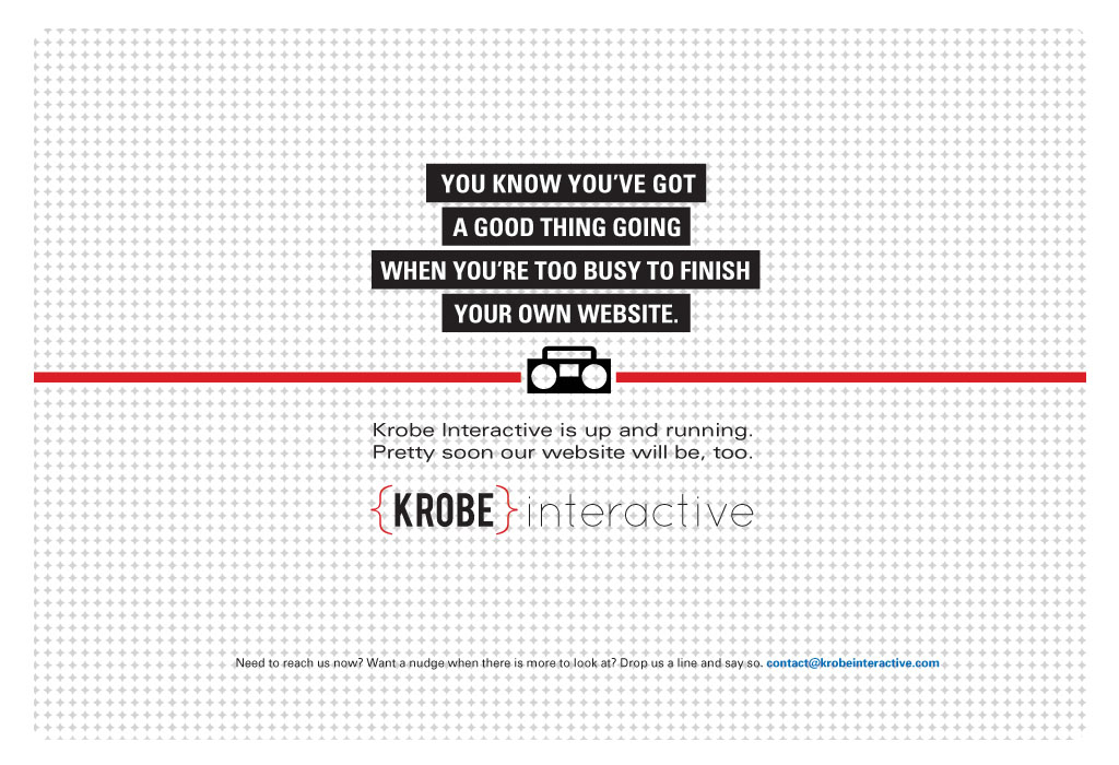 Grits, grins and gripes: Baby steps. Krobe Interactive.