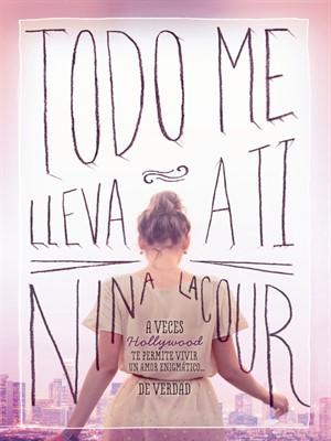 [SINOPSIS] Todo Me Lleva A Ti - Nina LaCour.