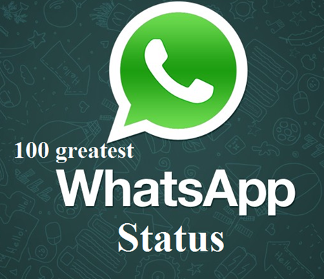 100 greatest Whatsapp Status