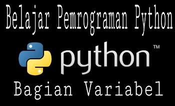 Belajar Pemrograman Python Code Bagian Variabel ,Bersama - Blog-Gan.Org