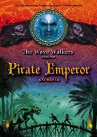 Pirate Emperor By Kai Meyer