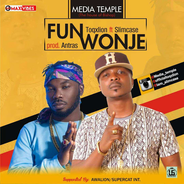 Toqxlion ft. Slimcase - Fun Wonje