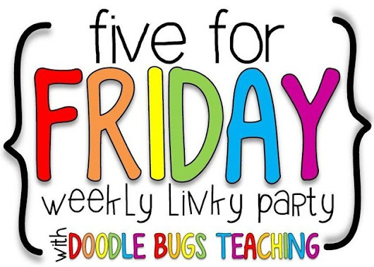 Five for Friday~ June 19, 2015