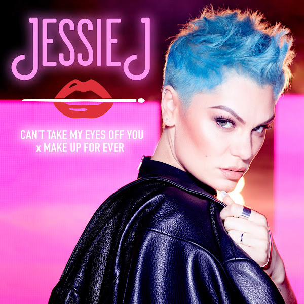 Can't Take My Eyes Off You x MAKE UP FOR EVER  – Jessie J