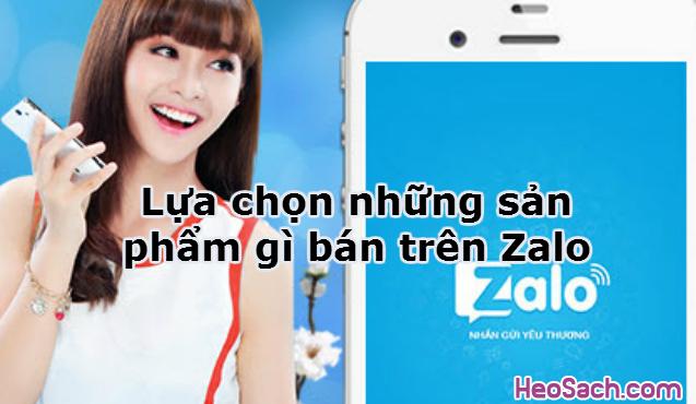Lựa chọn những sản phẩm gì bán trên Zalo