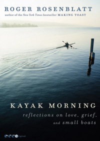Kayak Morning By Roger Rosenblatt