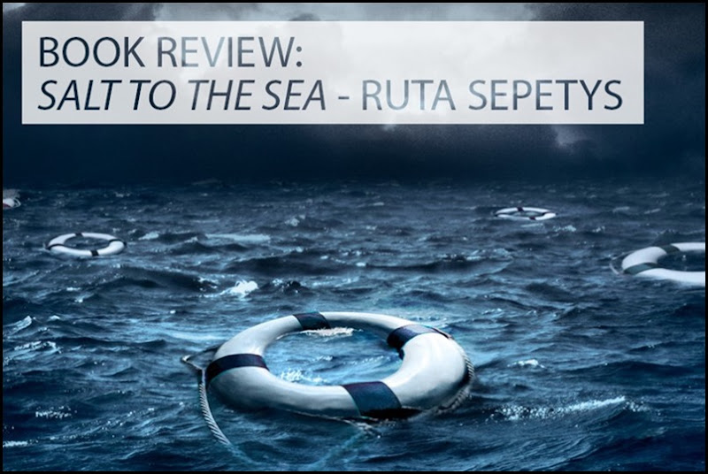Book Review - Salt to the Sea - Ruta Sepetys