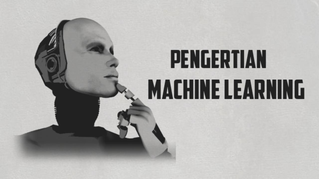 Pengertian Machine Learning Menurut Para Ahli