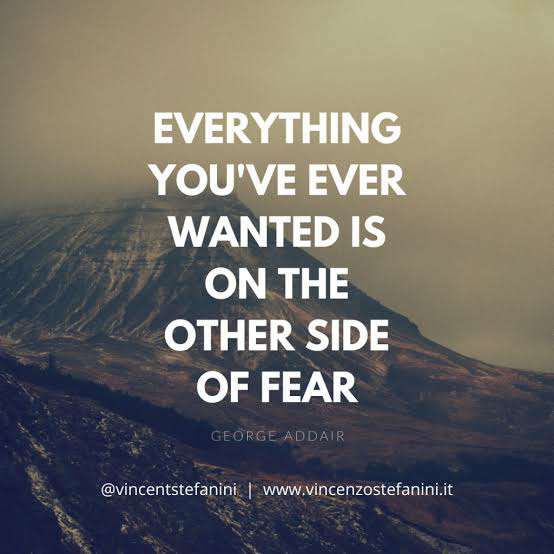 Run towards your fear (The one thing that has been stopping you from living to the fullest)