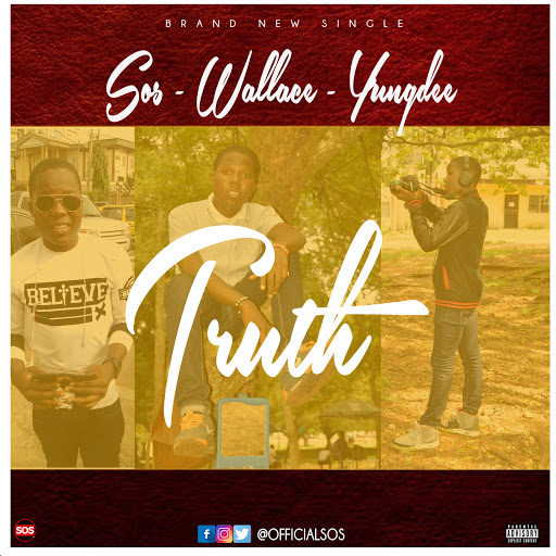 MUSIC: TRUTH - SOS FT WALLACE - YUNGDEE