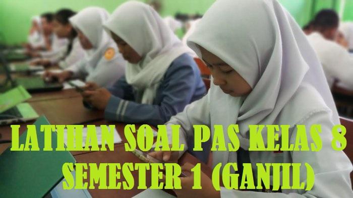 Latihan Soal PAS Kelas 8 SMP MTS  Semester 1 (Ganjil)
