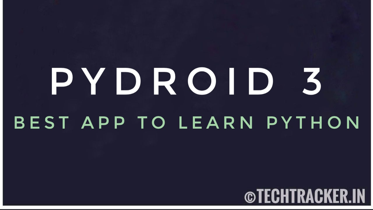 Pydroid 3 : Best App To Learn Python In Android !