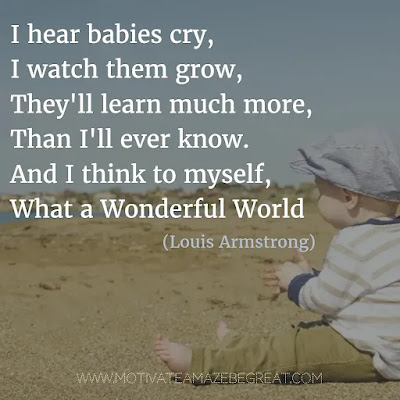 """Featured in our Most Inspirational Song Lines and Lyrics Ever: Louis Armstrong """"What a Wonderful World"""" song lines."""