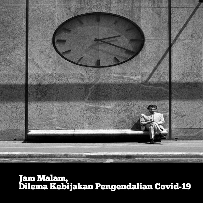 Jam Malam, Dilema Kebijakan Pengendalian Covid-19